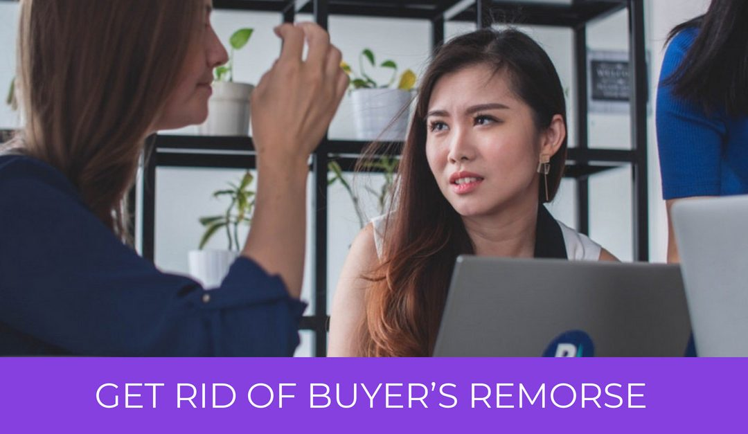 Get Rid of Buyer's Remorse